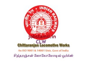 CLW Recruitment Chittaranjan Locomotive Works