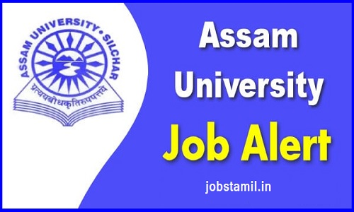 Assam University Jobs Notification